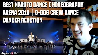 Best Naruto Dance choreography | Arena 2018 | O-DOG CREW Dance | DANCER REACTION