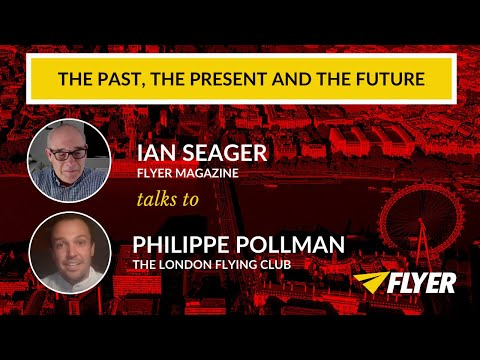 Interview: The London Flying Club Talks To Ian Seager From FLYER Magazine