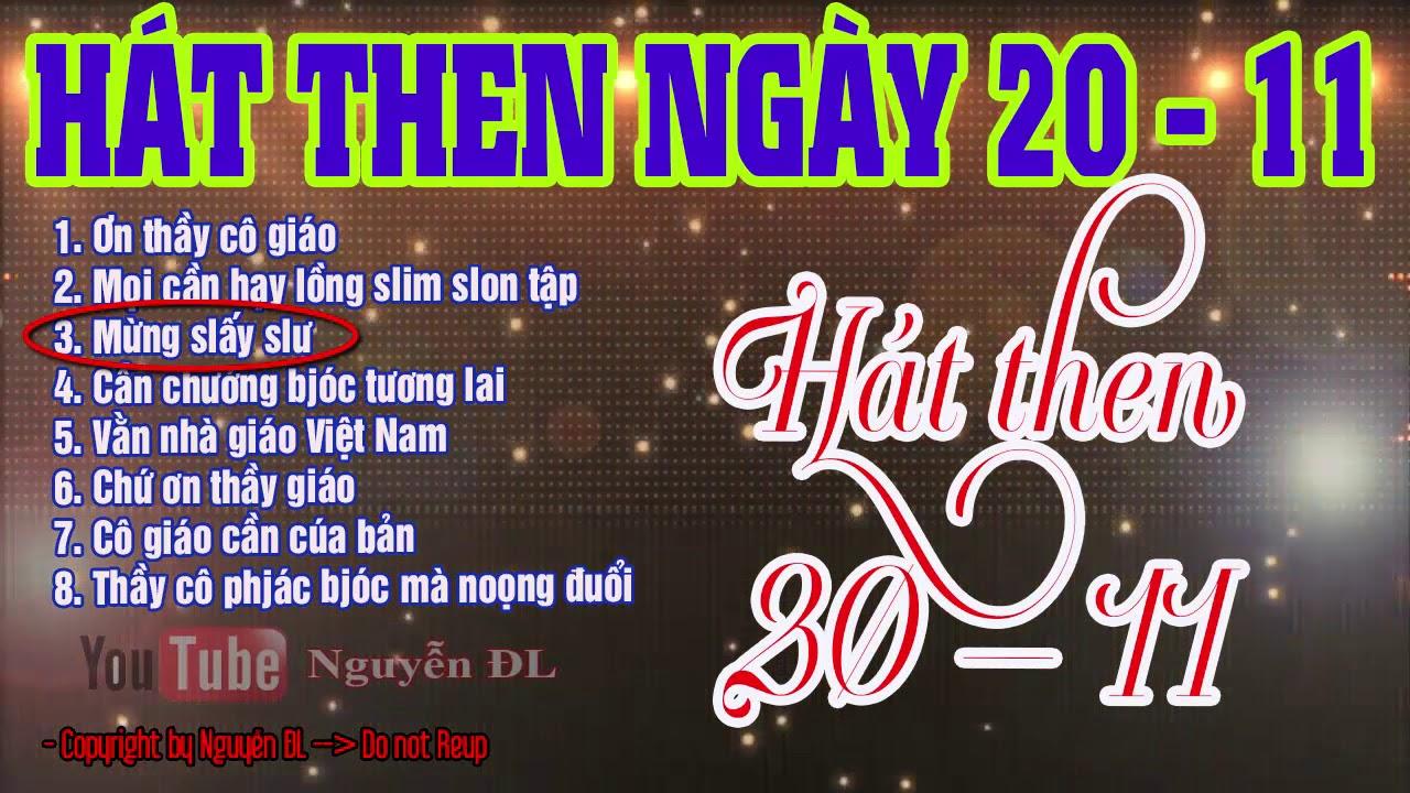 Hát Then Hay Về Ngày Nhà Giáo Việt Nam 20 – 11|| Hát Then Đàn Tính Về Giáo Viên