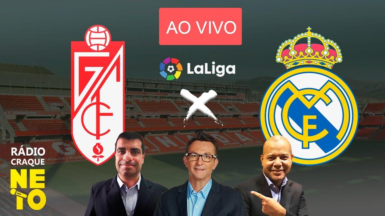 Granada x Real Madrid   AO VIVO   La Liga - Campeonato Espanhol   Rádio Craque Neto