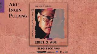 Download Mp3 Ebiet G. Ade - Elegi Esok Pagi