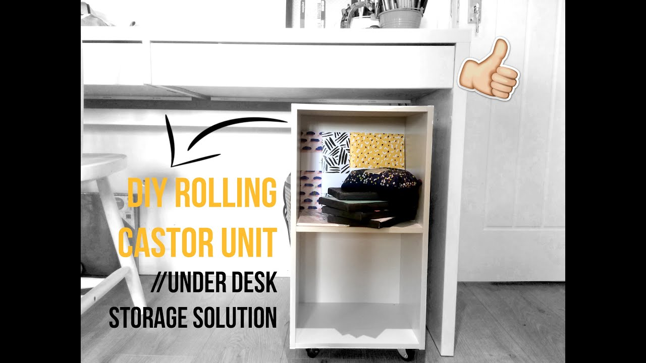 Diy Rolling Castor Unit Under Desk Storage Solution