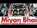 Dailog Music | Miyan Bhai | Trance Mix | Dj VkY VickY