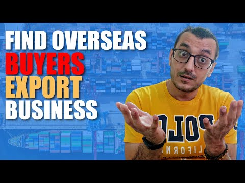 FIND BUYERS FOR EXPORT BUSINESS IN 2021 (Step-By-Step) / FIND OVERSEAS CUSTOMERS / IMPORT-EXPORT
