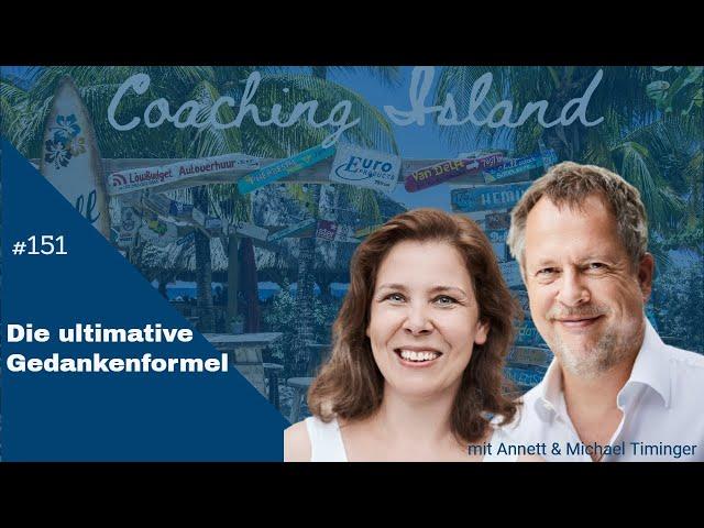 Coachingisland #151: Die ultimative Gedankenformel