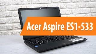 Распаковка Acer Aspire ES1-533 / Unboxing Acer Aspire ES1-533