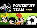 Toon Cup 2019 | Powerpuff Team ⭐️⭐️⭐️ | Cartoon Network UK 🇬🇧