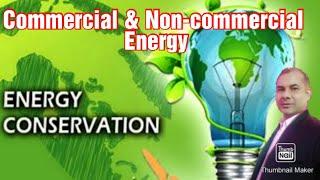 EnCon_Live Session-04: Commercial & Non Commercial Energy I Renewable & Non Renewable | Hindi | Eng
