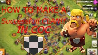 how to make a successful clan in clash of clans 2017!!