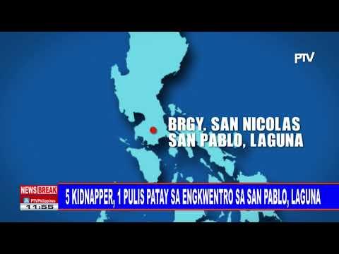 NEWS BREAK: 5 kidnapper, 1 pulis patay sa enkwentro sa San Pablo, Laguna