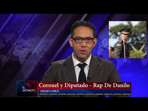 Coronel y Diputado y el Rap de Danilo - #Antinoti Mayo 01 2017 -
