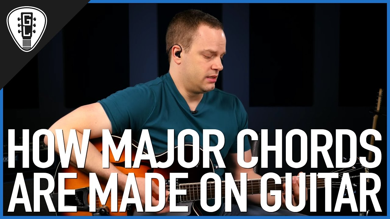 How Major Chords Are Made On The Guitar Guitar Theory Lesson Youtube
