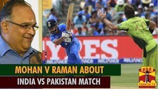 "Interview with Sports Commentator Mohan V. Raman about ""India Vs Pakistan"" in World Cup 2015"