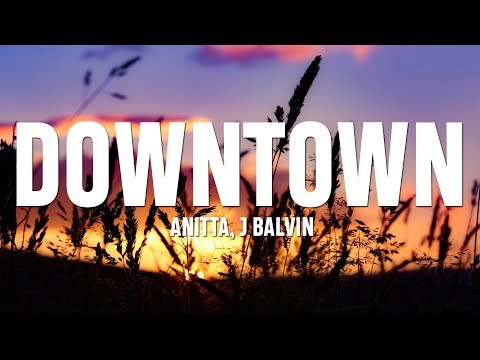 Anitta, J Balvin - Downtown (Lyrics / Letra)