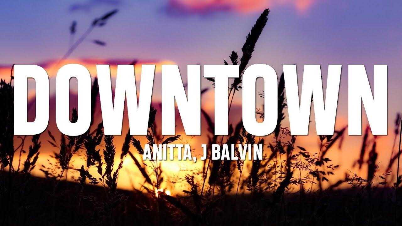 Download Anitta, J Balvin - Downtown (Lyrics / Letra)
