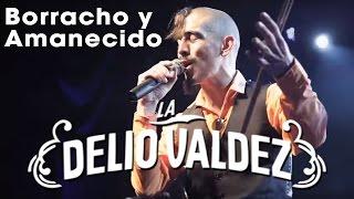 Video LA DELIO VALDEZ - Borracho y Amanecido - (En Vivo) download MP3, 3GP, MP4, WEBM, AVI, FLV Juni 2018