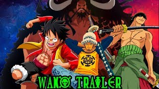 One Piece - Wano Trailer
