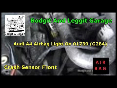 Audi A4 Airbag Light On 01739 (G284) Crash Sensor Front Bodgit And Leggit Garage