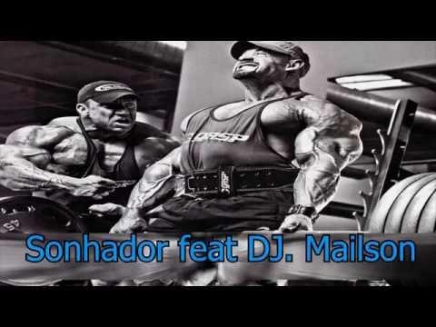 Sonhador feat DJ. Mailson - Seja um Campeão ♪
