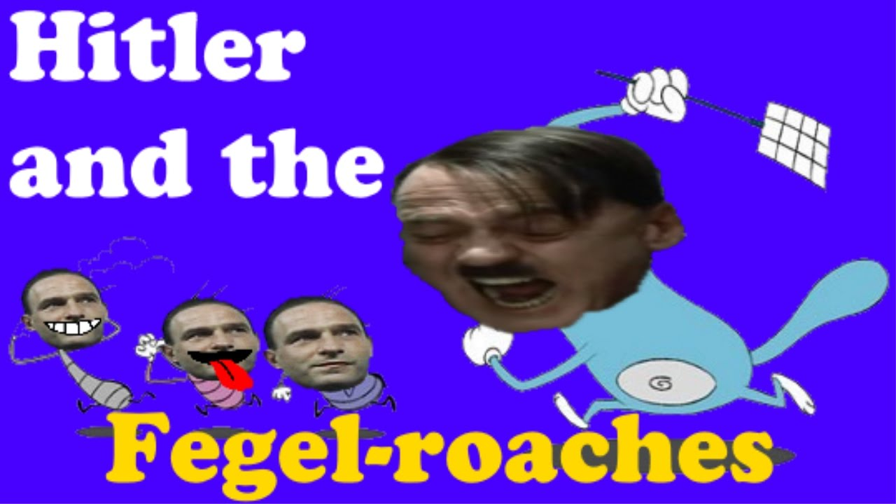 Hitler and the Fegel-roaches