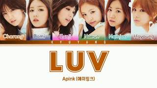 Apink (에이핑크) - LUV | Color Coded Lyrics [Han/Rom/Eng]
