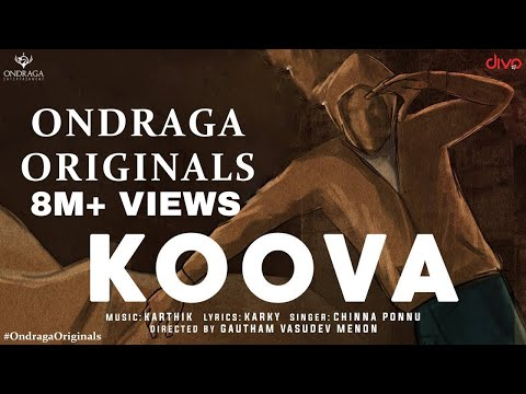 Koova - Official Single | Ondraga Originals | Chinna Ponnu | Madhan Karky | Karthik | Gautham Menon