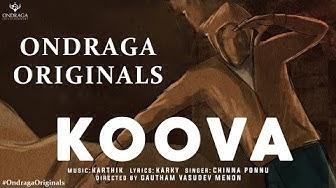 Koova - Single | Ondraga Originals | Chinna Ponnu | Madhan Karky | Karthik | Gautham Menon | 4K