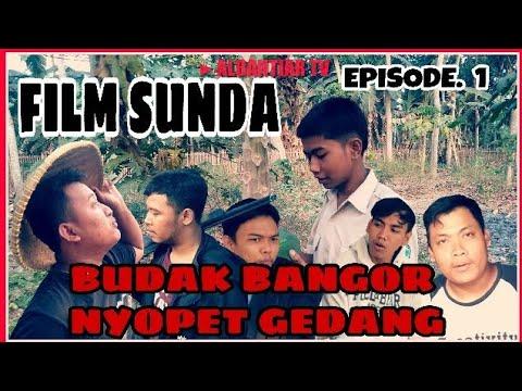 FILM SUNDA | BUDAK BANGOR NYOPET GEDANG - EPISODE 1
