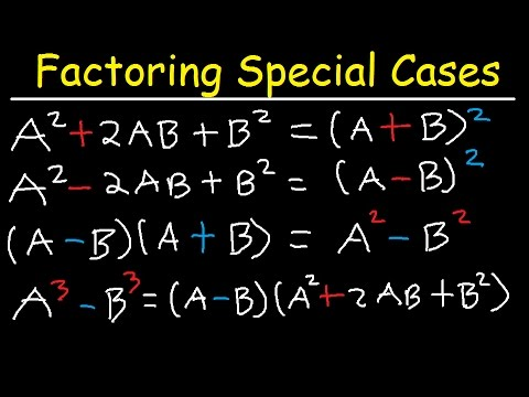 Factoring Special Cases, And Forms Of Binomials & Trinomials - Difference Of Squares, Sum Of Cubes