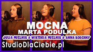 Mocna - Marta Podulka (cover by Julia Mielnik & Wiktoria Mielnik & Anna Koschny) #1538