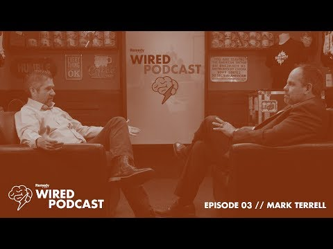 Wired Podcast // EP03 - Mark Terrell