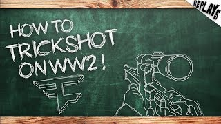 How to Trickshot on Call of Duty: WW2!