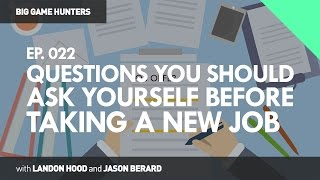 Questions You Should Ask Yourself Before Taking a New Job | BIG GAME HUNTERS #022