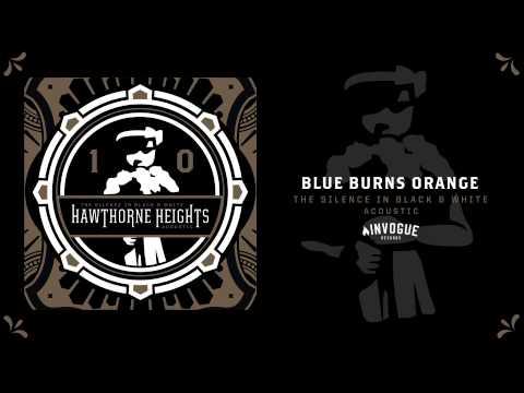 Hawthorne Heights - Blue Burns Orange (Acoustic)