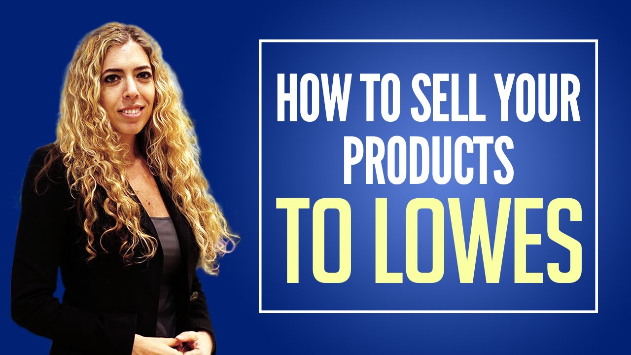 Lowes Suppliers - How to Sell a Product to Lowes and Become a Lowes ...