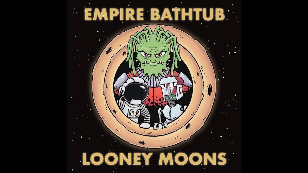 Empire Bathtub - Looney Moons (Full Album 2020)