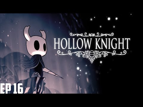 Let's Play Hollow Knight Ep: 16