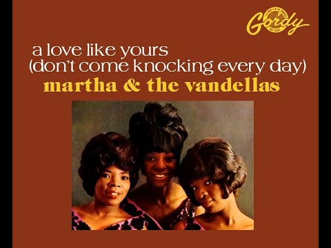 martha and the vandellas-a love like yours (don't come knocking every day)
