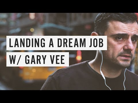 Landing a Dream Job w/ Gary Vaynerchuk