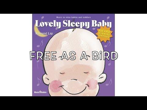 Lovely Sleepy Baby: Free as a Bird by Raimond Lap