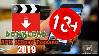 Download Apk Xhubs versi Terbaru 2019~Khusus 18+