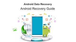 Android Data Recovery - Android Recovery Guide