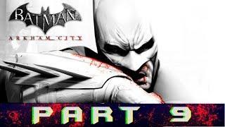Batman: Arkham City Part 9 Manufacture The Cure Gameplay Walkthrough [PC]