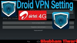 droid vpn setting for airtel 2017 trick 4g