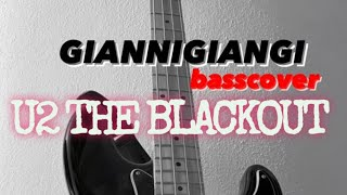 U2 The Blackout bass cover