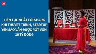 Shark Tank VN tập 12: Liên tục ngắt lời Shark, startup vẫn được rót vốn 10 tỷ đồng  VTV24