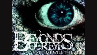 Beyond Our Eyes - Haters Gonna