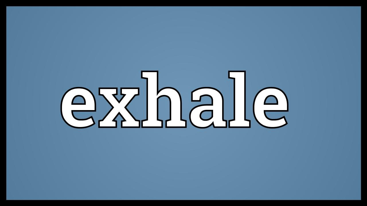 Superior Exhale Meaning