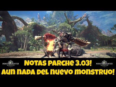 Notas parche 3.03! Monster Hunter World!