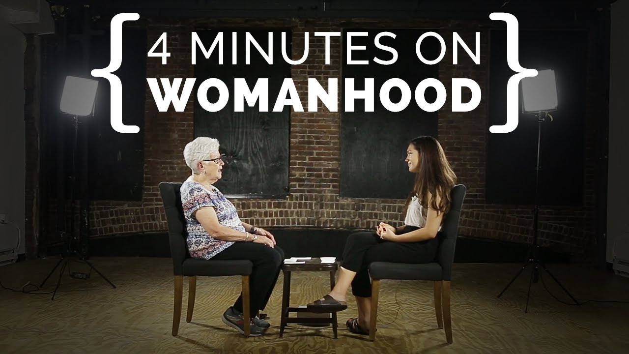 4 Minutes on Womanhood | {THE AND} Relationship Project
